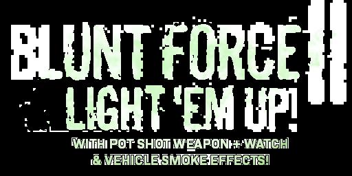 Bundle logo of Blunt Force II: Light 'em Up!