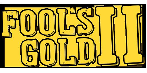 Fool's Gold II
