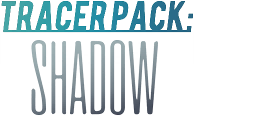 Tracer Pack: Shadow