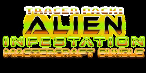 Tracer Pack: Alien Infestation Mastercraft Bundle