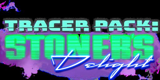 Tracer Pack: Stoner's Delight