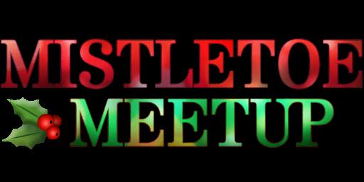 Mistletoe Meetup